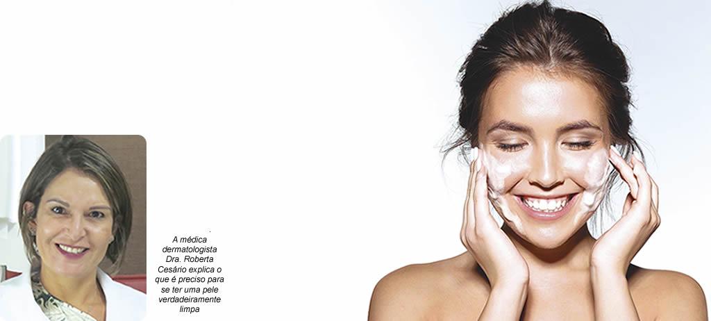 Arte médica Dra. Roberta Cesário - Você sabe como limpar sua pele?